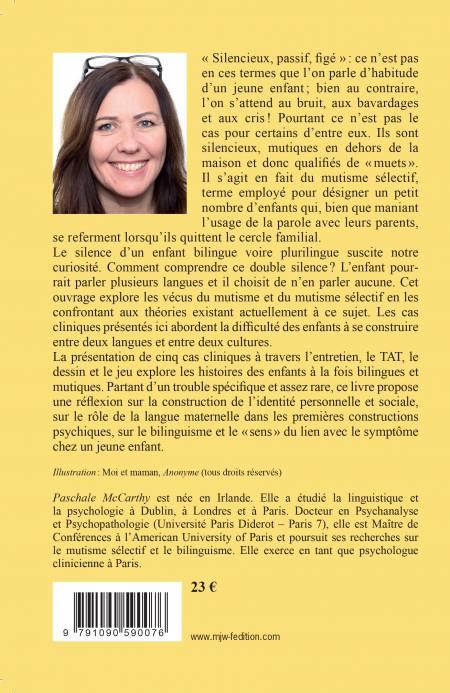 UN SILENCE ÉLOQUENT Le mutisme sélectif chez les enfants bilingues : cinq cas cliniques de Paschale McCARTHY