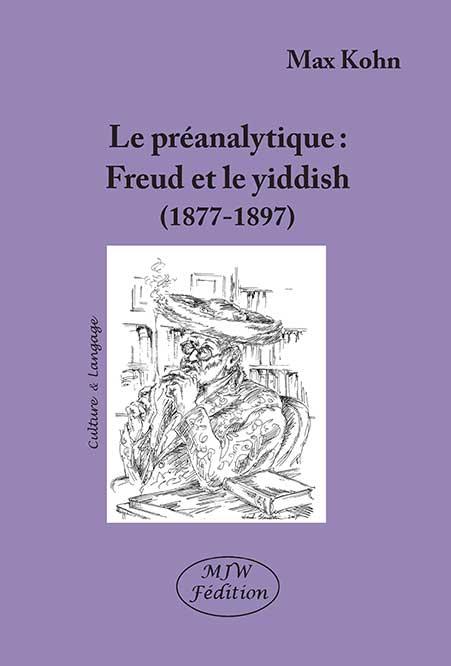 Le préanalytique : Freud et le yiddish (1877-1897)